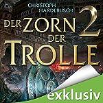 Der Zorn der Trolle 2 | Christoph Hardebusch