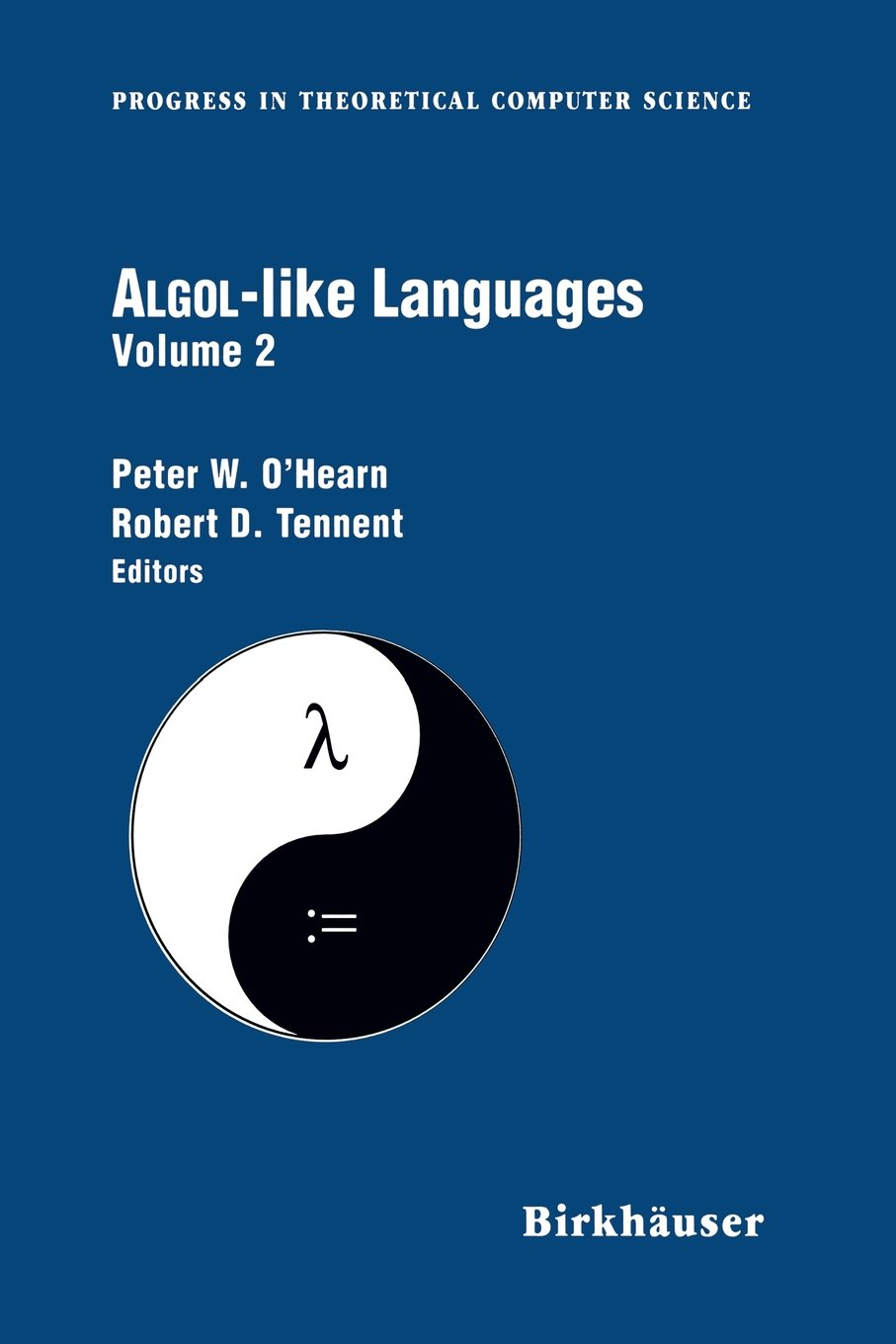 Algol-like Languages (Progress in Theoretical Computer Science) 2-volume set by Birkhäuser