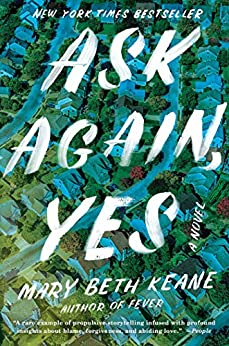 Ask Again, Yes: A Novel by [Keane, Mary Beth]