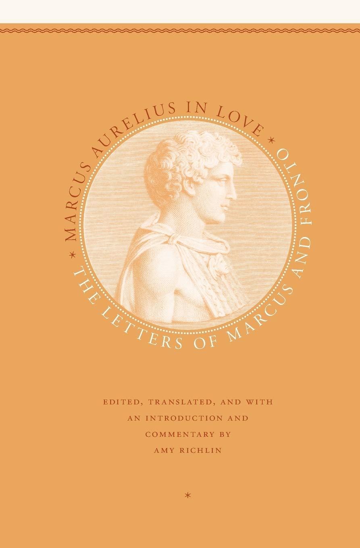 Marcus Aurelius In Love Aurelius Marcus Fronto Marcus Cornelius Richlin Amy Richlin Amy Fremdsprachige Bücher