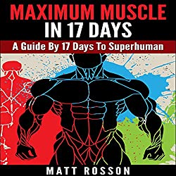 Maximum Muscle in 17 Days