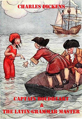 Captain Boldheart & the Latin-Grammar Master : complete with original Illustration - Boldheart