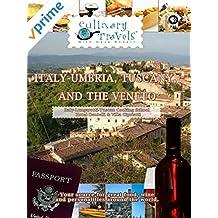 Culinary Travels - Italy-Umbria, Tuscany, and the Veneto Italy