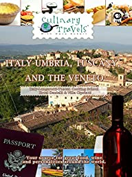 Culinary Travels - Italy-Umbria, Tuscany, and the Veneto Italy