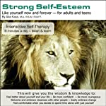 Strong Self-Esteem: Like Yourself Now and Forever | Abe Kass, R.S.W.