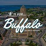 B is for Buffalo: An Aerial Alphabet