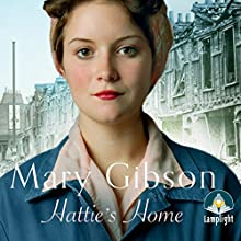 Hattie's Home Audiobook by Mary Gibson Narrated by Anne Dover