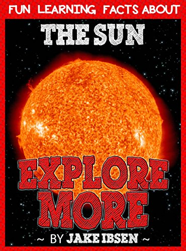Explore More: Fun Learning Facts About Sun: Illustrated Fun Learning For Kids