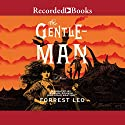 The Gentleman: A Novel Audiobook by Forrest Leo Narrated by Samuel Roukin, John Keating