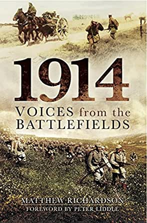 Amazon.com: 1914: Voices from the Battlefields eBook: Dr Peter Liddle