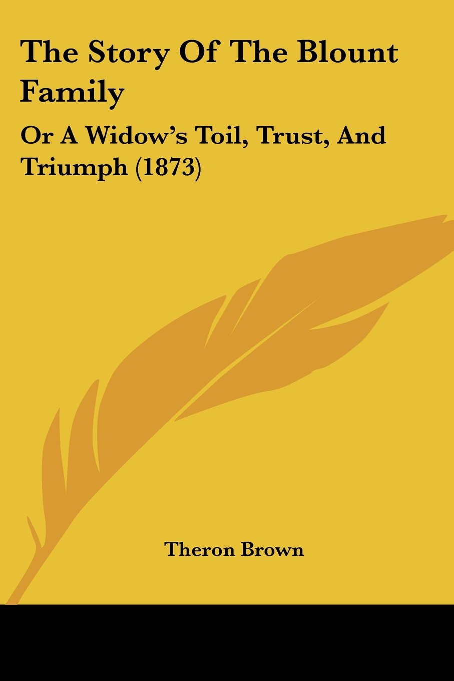 The Story Of The Blount Family: Or A Widow's Toil, Trust, And Triumph (1873) PDF