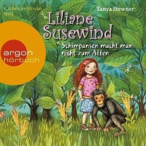 Schimpansen macht man nicht zum Affen (Liliane Susewind 4) Hörbuch