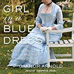 Girl in a Blue Dress: A Novel Inspired by the Life and Marriage of Charles Dickens | Gaynor Arnold