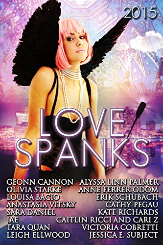 Love Spanks 2015: A Collection of Lesbian Romance Stories (Seasonal Spankings Book 3)