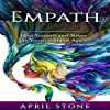 Empath: Heal Yourself and Never Let Yourself Suffer Again