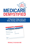 Medicare Demystified: A Physician Helps Save You Time, Money, and Frustration: 2017 Edition