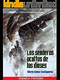 Los senderos ocultos de los dioses (Spanish Edition)