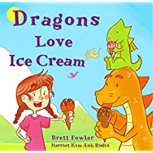Dragons Love Ice Cream (Sweet Dragons Book 1)