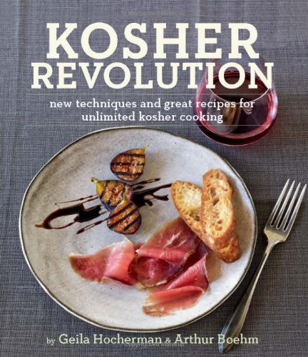 Kosher Revolution: New Techniques and Great Recipes for Unlimited Kosher Cooking by Geila Hocherman, Arthur Boehm