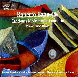 Bañuelas Roberto : Canciones Mexicanas de Concierto