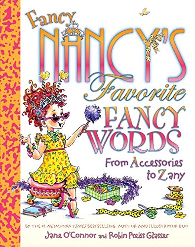 Fancy Nancy's Favorite Fancy Words: From Accessories to Zany from Harpercollins