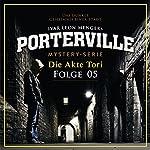 Die Akte Tori (Porterville 5) | Raimon Weber,Ivar Leon Menger