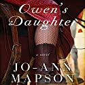 Owen's Daughter: A Novel Audiobook by Jo-Ann Mapson Narrated by Liz Thompson