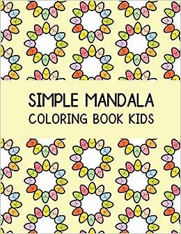 Simple Mandala Coloring Book Kids: Calming Coloring Books