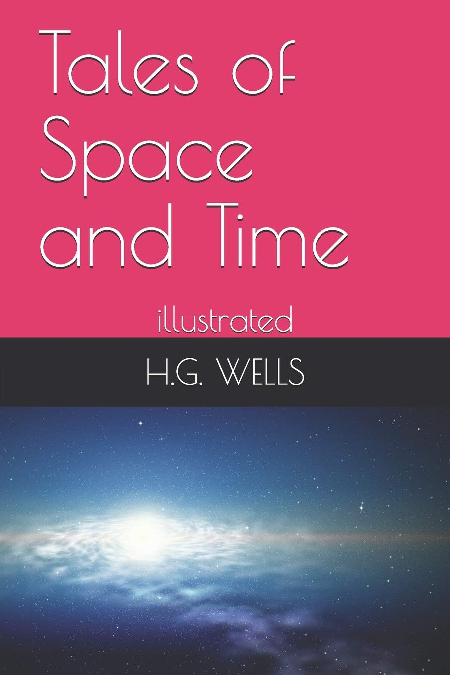 Tales of Space and Time: illustrated