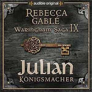 Julian - Königsmacher (Das Spiel der Könige 3) Hörspiel