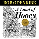 A Load of Hooey: A Collection of New Short Humor Fiction, Odenkirk Memorial Library, Book 1 Audiobook by Bob Odenkirk Narrated by Bob Odenkirk, David Cross, Jay Johnston, Jerry Minor, Megan Amram, Paul F. Tompkins