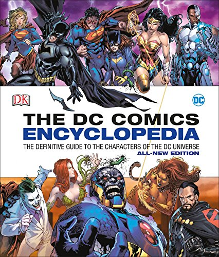 DC Comics Encyclopedia All-New Edition: The Definitive Guide to the Characters of the DC Universe (Marvel Heroes Best Characters)