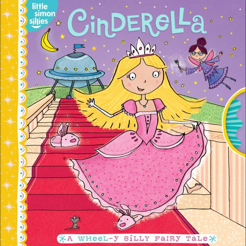 Cinderella: A Wheel-y Silly Fairy Tale (Little Simon Sillies)