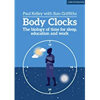 Body Clocks: The biology of time for sleep, education and work