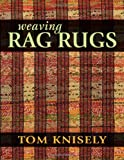 Weaving Rag Rugs, Tom Knisely, 0811712125