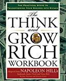 img - for The Think and Grow Rich Workbook: The Practical Steps to Transforming Your Desires into Riches (Think and Grow Rich Series) book / textbook / text book