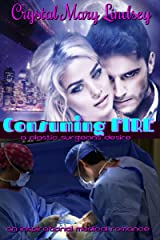Consuming Fire: A Plastic Surgeon's Desire Kindle Edition