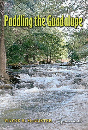 Paddling the Guadalupe (River Books, Sponsored by The Meadows Center for Water and the Environment, Texas State University)