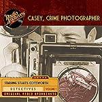 Casey, Crime Photographer, Volume 1   George Harmon Coxe