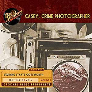 Casey, Crime Photographer, Volume 1 Radio/TV Program