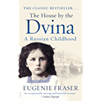 The House by the Dvina: A Russian Childhood