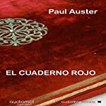 El cuaderno rojo [The Red Notebook] | Paul Auster