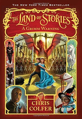The Land of Stories: A Grimm Warning by Chris Colfer (2015-06-09)