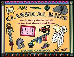 Amazon.com: Classical Kids: An Activity Guide to Life in Ancient ...