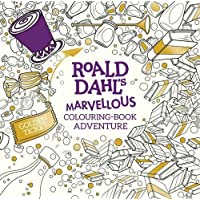 Roald Dahl's Marvellous Colouring-Book Adventure (Colouring Books)