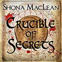 Crucible of Secrets: Alexander Seaton, Book 3 Audiobook by S. G. MacLean Narrated by David Monteath