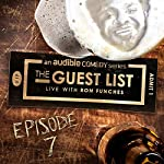 Ep. 7: Secret Societies (The Guest List) | Ron Funches,Michelle Buteau,Jamie Lee,Megan Gailey,Kevin Camia,Allen Strickland Williams,Jesse Hett