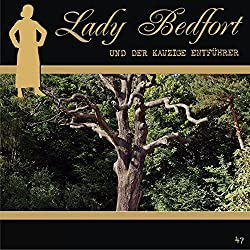 Der kauzige Entführer (Lady Bedfort 47)