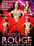 Le Moulin Rouge: The Cabaret of Life (English Subtitled)