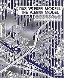 Das Wiener Modell / The Vienna Model: Wohnbau fur die Stadt des 21. Jahrhunderts / Housing for the Twenty-First Century City
